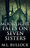 Moonlight Falls on Seven Sisters (Seven Sisters Series Book 2)