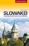Slowakei: Unterwegs zwischen Donau, Tatra und Beskiden (Trescher-Reihe Reisen)