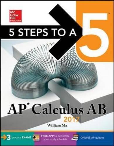 5 Steps to a 5: AP Calculus AB 2017 (McGraw-Hill 5 Steps to A 5)