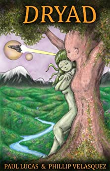 Dryad (Worlds Of Transformation) by [Velasquez, Phillip, Lucas, Paul]