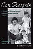 img - for Con Respeto: Bridging the Distances Between Culturally Diverse Families and Schools : An Ethnographic Portrait book / textbook / text book