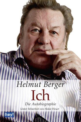 Ich. Die Autobiographie: Unter Mitarbeit von Holde Heuer (German Edition)