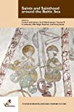 img - for Saints and Sainthood Around the Baltic Sea: Identity, Literacy, and Communication in the Middle Ages (Studies in Medieval and Early Modern Culture) book / textbook / text book