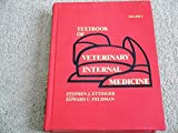 Textbook of Veterinary Internal Medicine, Stephen J. Ettinger and Edward C. Feldman, 072166797X