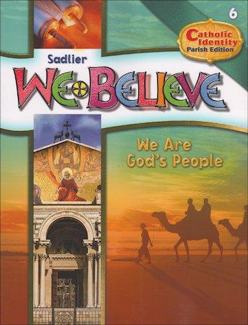 We Believe Catholic Identity Parish Student Edition Grade 6