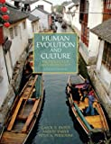 Human Evolution and Culture: Highlights of Anthropology (7th Edition)