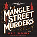 The Mangle Street Murders: The Gower Street Detectives, Book 1 Audiobook by M. R. C. Kasasian Narrated by Lindy Nettleton