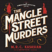 The Mangle Street Murders: The Gower Street Detectives, Book 1 | M. R. C. Kasasian