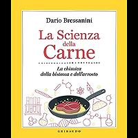 La Scienza della Carne: La chimica della bistecca e dell'arrosto (La cucina scientifica Vol. 2) (Italian Edition)