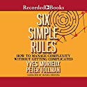 Six Simple Rules: How to Manage Complexity without Getting Complicated Audiobook by Yves Morieux, Peter Tollman Narrated by Daniel Henning