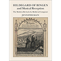 Hildegard of Bingen and Musical Reception: The Modern Revival of a Medieval Composer book cover