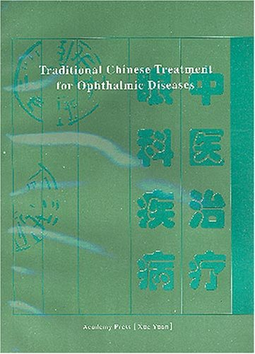 Traditional Chinese Treatment for Ophthalmic Diseases (Traditional Chinese Treatment)