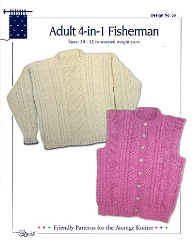 Design by Louise Knitting Pattern #56 Adult 4-In-1 Fisherman (Unisex Pullover, Cardigan, Pullover Vest, Cardigan Vest)