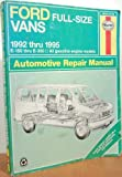 Ford Full Size Vans Automotive Repair Manual, Rendina, Ralph and Haynes, J. H., 1563921197