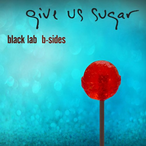 Give Us Sugar: B-Sides