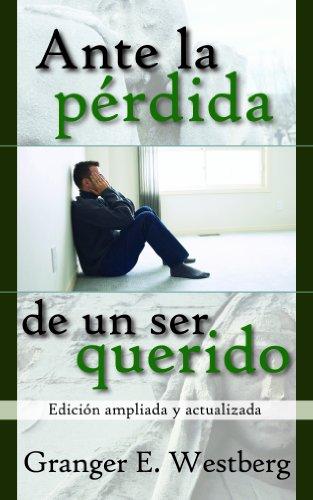 Ante la perdida de un ser querido (Spanish Edition)