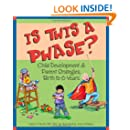 Is This a Phase? Child Development & Parent Strategies, Birth to 6 Years
