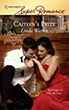 Caitlyn's Prize (Harlequin SuperRomance, No. 1574 / Cowboy Country)