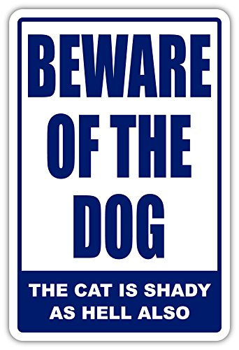 (Beware of The Dog Cat is Shady as Hell Also Funny Warning Sign Sticker Decal 4x6)