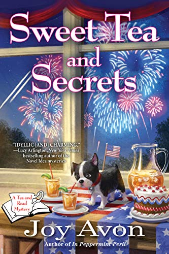 Sweet Tea and Secrets: A Tea and a Read Mystery (A Tea and Read Mystery) by [Joy Avon]