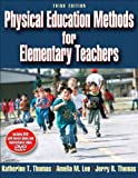 Physical Education Methods for Elementary Teachers-3rd Edition, Katherine Thomas, Amelia Lee, Jerry Thomas, 0736067043