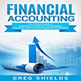 #5: Financial Accounting: The Ultimate Guide to Financial Accounting for Beginners Including How to Create and Analyze Financial Statements