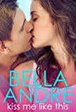 Book Cover for Kiss Me Like This: The Morrisons (New Adult Contemporary Romance)