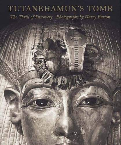 (Tutankhamun's Tomb: The Thrill of Discovery (Metropolitan Museum of Art Publications))