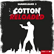 Cotton Reloaded: Sammelband 3 (Cotton Reloaded 7 - 9) | Mara Laue, Peter Mennigen, Alfred Bekker