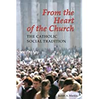 From the Heart of the Church: The Catholic Social Tradition