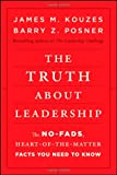 The Truth about Leadership, James M. Kouzes and Barry Z. Posner, 0470633549