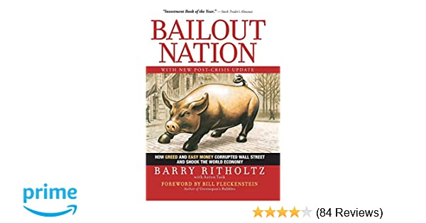 Bailout Nation With New Post Crisis Update How Greed And Easy
