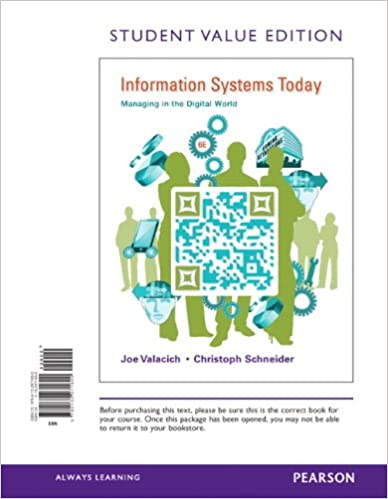 Information systems today managing in the digital world student information systems today managing in the digital world student value edition 6th edition joseph a valacich christoph schneider 9780132971690 fandeluxe Choice Image