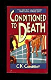 Conditioned to Death, C. K. Cambray, 0671705156