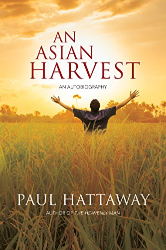 An Asian Harvest: An Autobiography by [Hattaway, Paul]