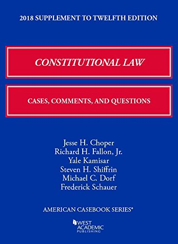 Constitutional Law  Cases  Comments  And Questions  2018 Supplement  American Casebook Series