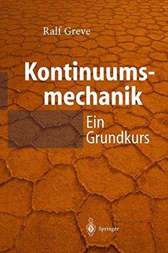 Kontinuumsmechanik: Ein Grundkurs für Ingenieure und Physiker Gebundenes Buch – 9. Mai 2003 Ralf Greve Springer 3540007601 SCIENCE / Mechanics / General