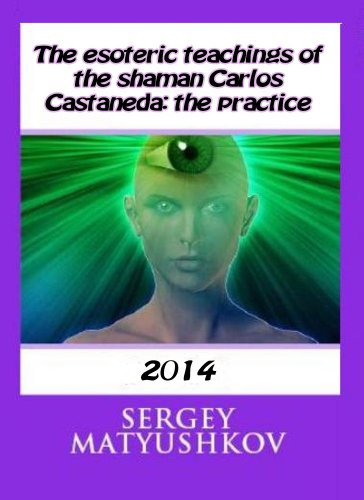 The esoteric teachings of the shaman Carlos Castaneda: the practice of scanning energy
