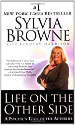 Life on the Other Side:: A Psychic's Tour of the Afterlife by Browne, Sylvia, Harrison, Lindsay (2002) Paperback