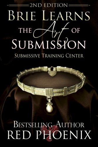 Brie Learns the Art of Submission: 2nd Edition: Submissive Training Center ebook