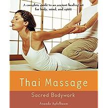 Thai Massage: Sacred Body Work