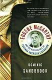 Eugene Mccarthy, Dominic Sandbrook, 1400077907