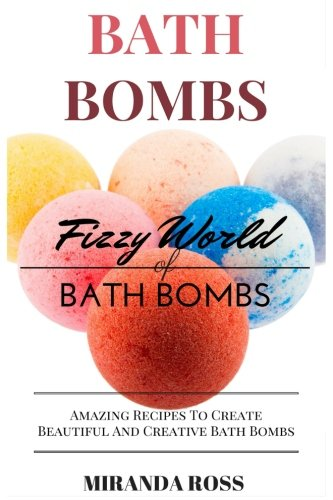 Fndfnsnsdnd bath bombs fizzy world of bath bombs amazing recipes to create beautiful and creative fandeluxe Choice Image