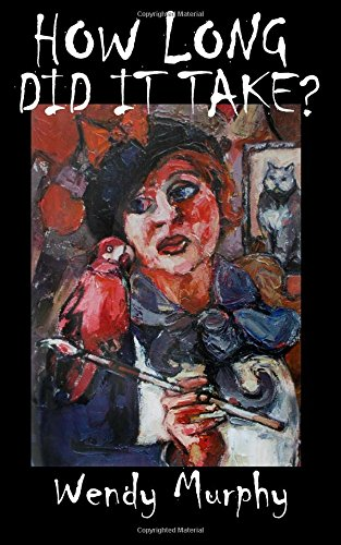 Download How Long Did it Take?: Memoirs of an artist that made the leap from living a sensible life, in order to join the ranks of weirdos to become an artist. pdf epub