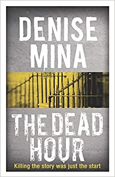 The Dead Hour (Paddy Meehan 2) by Denise Mina (2014-07-17)