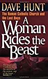 A Woman Rides the Beast, Dave Hunt, 1565071999