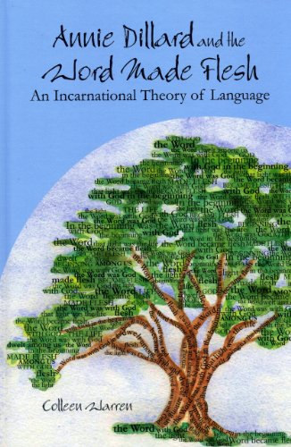 Annie Dillard and the Word Made Flesh: An Incarnational Theory of Language by Lehigh University Press