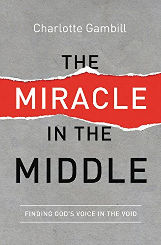 The Miracle in the Middle: Finding God's Voice in the ()