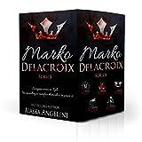 Marko Delacroix (The Complete Series)