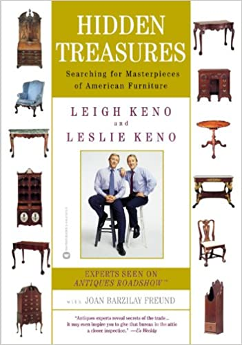 Hidden Treasures: Searching For Masterpieces Of American Furniture: Leigh  Keno, Leslie Keno, Joan Barzilay Freund: 9780446678162: Amazon.com: Books
